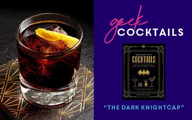Geek Cocktails: The Dark Knightcap