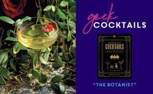 Geek Cocktails: The Botanist