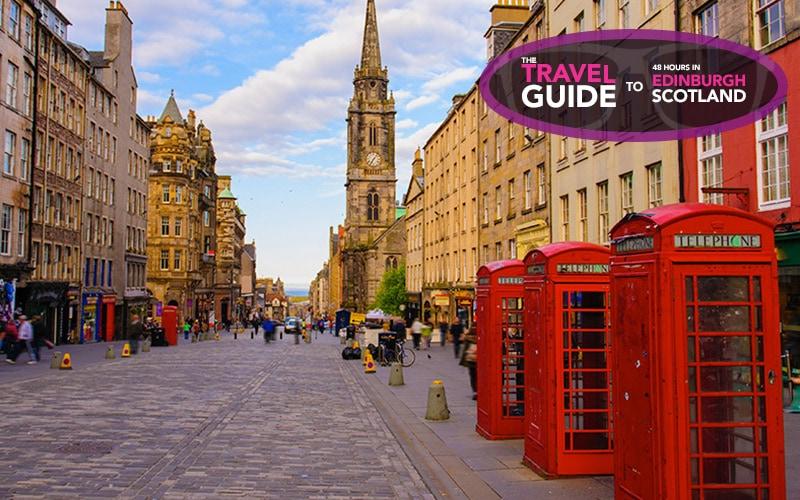 Travel Guide: Edinburgh, Scotland