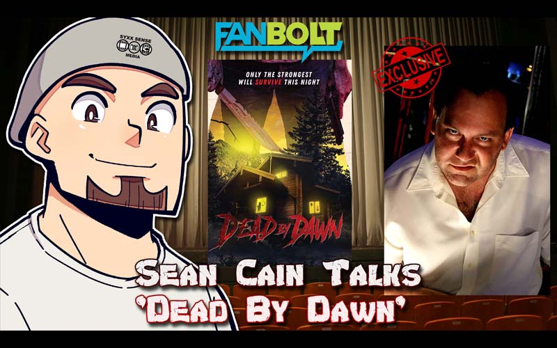 Exclusive: Sean Cain Talks 'Dead By Dawn'