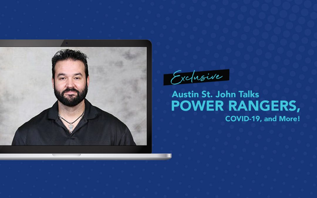 It's Morphin Time! Austin St. John Talks Power Rangers, COVID-19, and More!