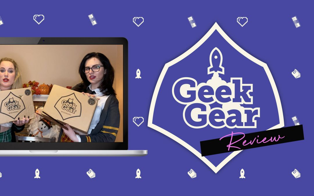 Nerding Out Over GeekGear's Wizardry Subscription Box