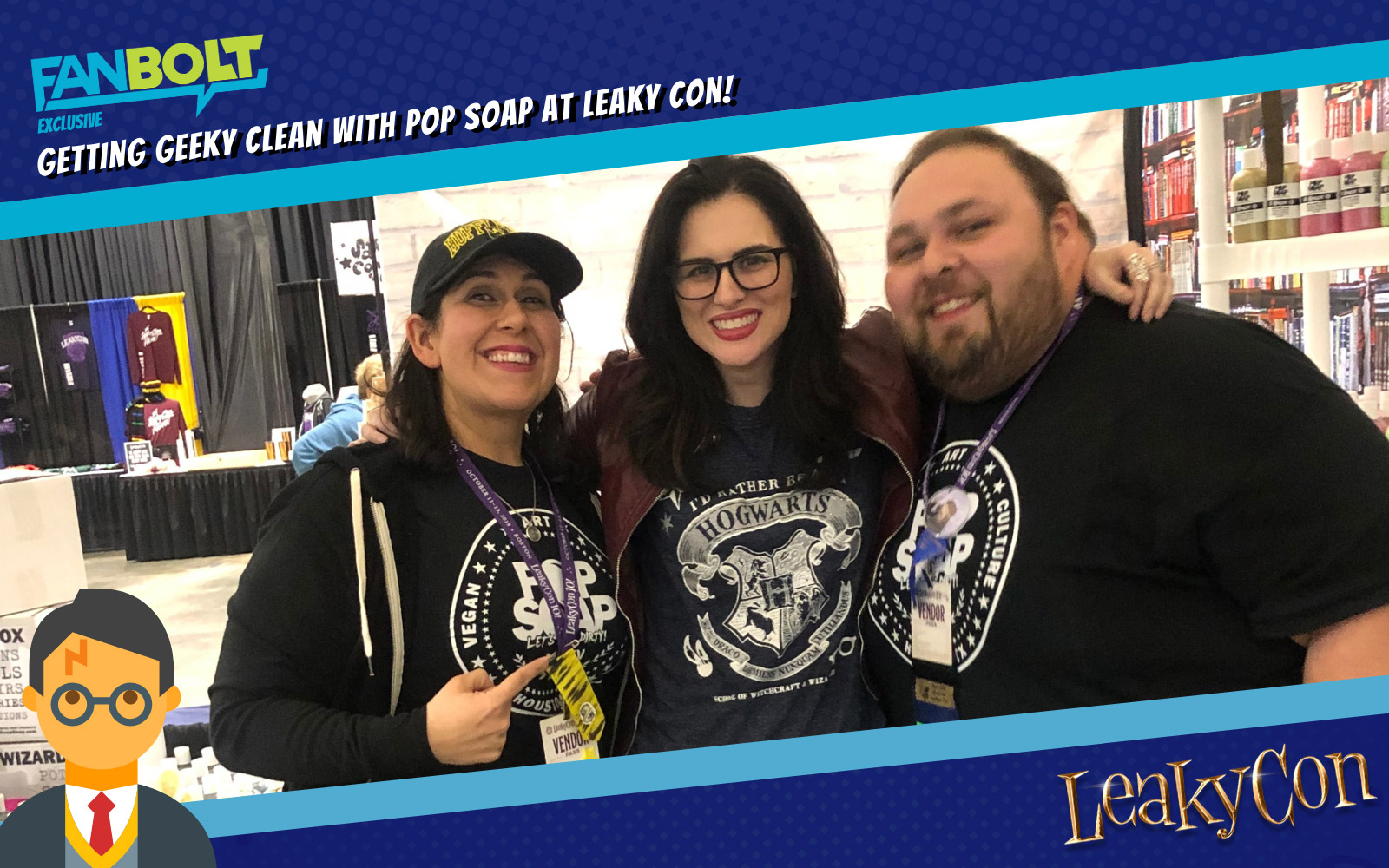 Getting Geeky Clean with Pop Soap at Leaky Con !
