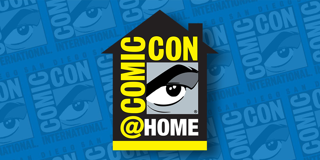 Get Ready to Geek Out – Comic-Con@Home Officially Starts!
