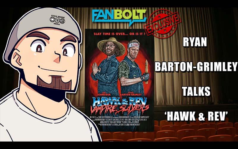 Exclusive: Ryan Barton-Grimley Talks 'Hawk & Rev: Vampire Slayers'