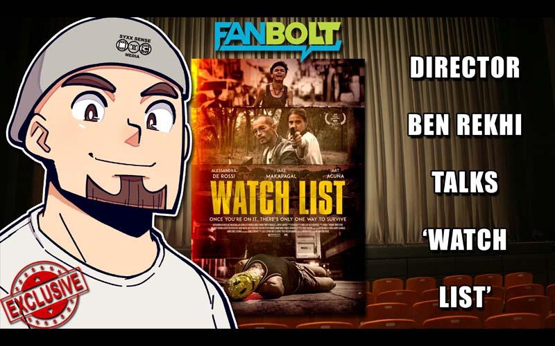 Exclusive: Director Ben Rekhi Talks 'Watch List'
